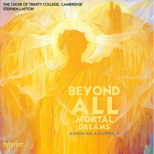 Beyond All Mortal Dreams: American A Cappella [CD]