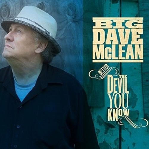Big Dave Mclean - Better The Devil You Know (CD)