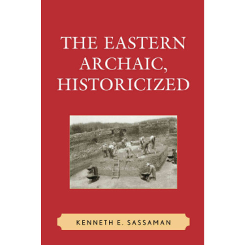 The Eastern Archaic, Historicized (Hardcover)