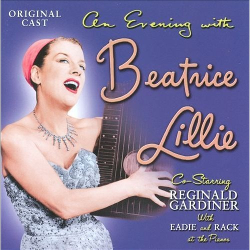 An Evening with Beatrice Lillie [CD]