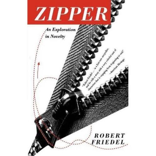 Zipper : An Exploration in Novelty (Paperback)