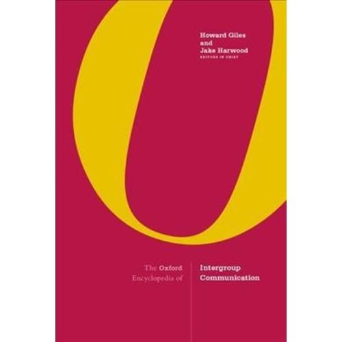 Oxford Encyclopedia of Intergroup Communication - by Howard Giles & Jake Harwood (Hardcover)
