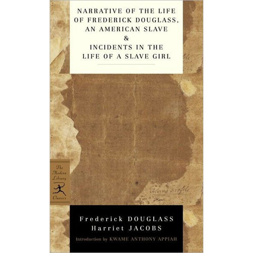 Narrative of the Life of Frederick Douglass, an American Slave and Incidents in the Life of a Slave Girl
