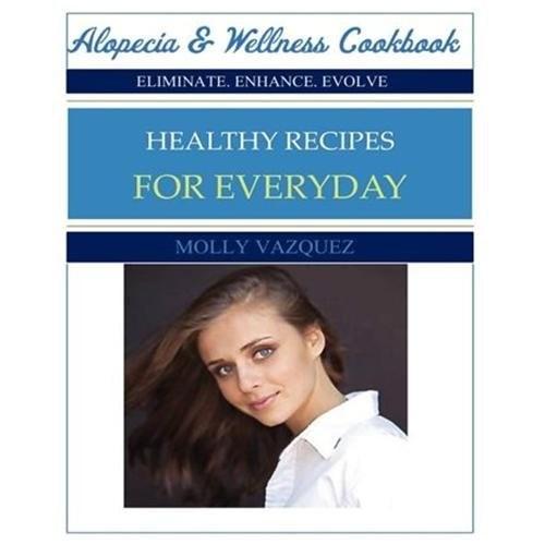 Alopecia & Wellness Cookbook : Healthy Recipes for Everyday (Paperback)