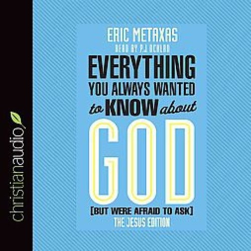 Everything You Always Wanted to Know About God (but Were Afraid to Ask) : The Jesus Edition (CD/Spoken