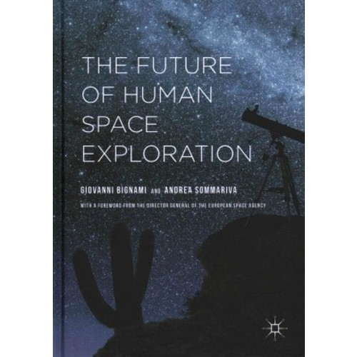 The Future of Human Space Exploration (Hardcover)