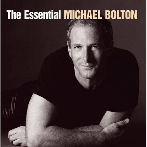 The Essential Michael Bolton