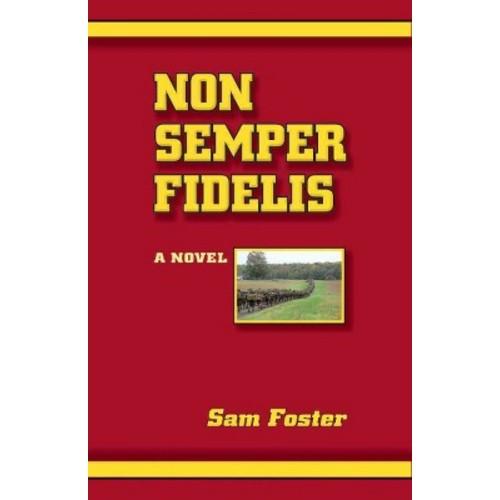 Non Semper Fidelis (Paperback) (Sam Foster)