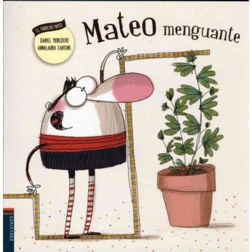 Mateo menguante / Mateo enthusiasm was ebbing away (Paperback)