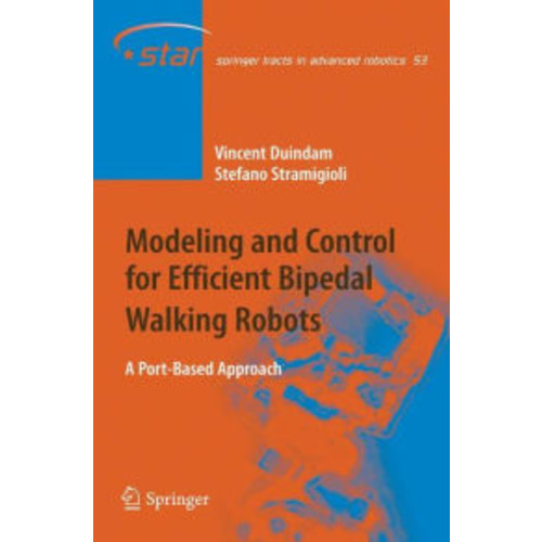 Modeling and Control for Efficient Bipedal Walking Robots: A Port-Based Approach / Edition 1