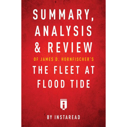 Summary, Analysis & Review of James D. Hornfischers The Fleet at Flood Tide by Instaread