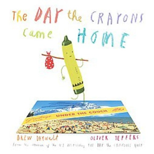The Day the Crayons Came Home by Drew Daywalt and Oliver Jeffers (Hardcover) by Drew Daywalt