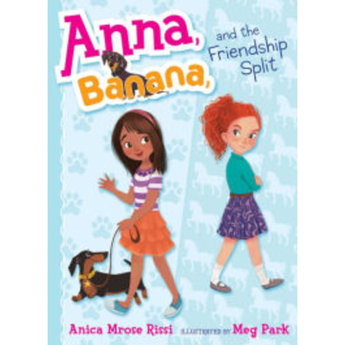 Anna, Banana, and the Friendship Split (Anna, Banana Series #1)