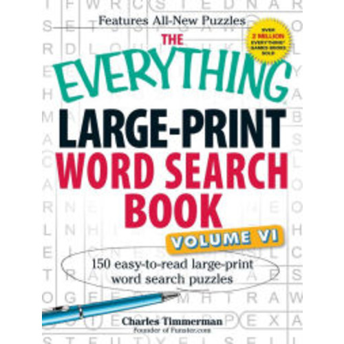 The Everything Large-Print Word Search Book, Volume VI: 150 Easy-to-read Large-print Word Search Puzzles