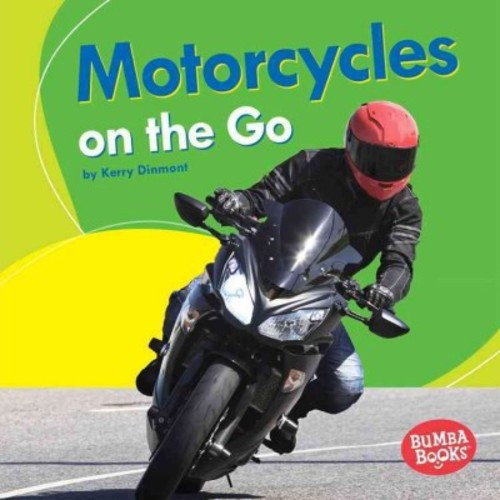 Motorcycles on the Go (Library) (Kerry Dinmont)
