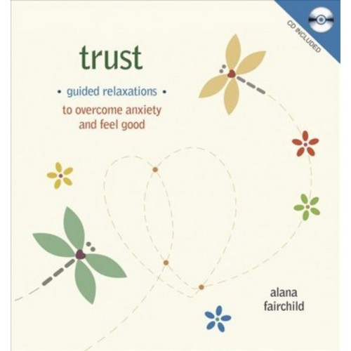 Trust : Guided Meditations to Overcome Anxiety & Feel Good (Hardcover) (Alana Fairchild)