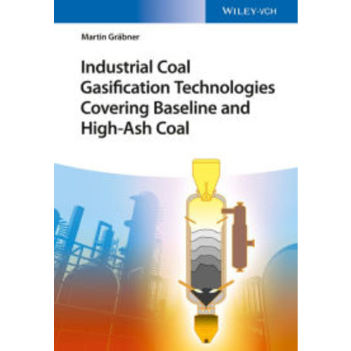 Industrial Coal Gasification Technologies Covering Baseline and High-Ash Coal / Edition 1