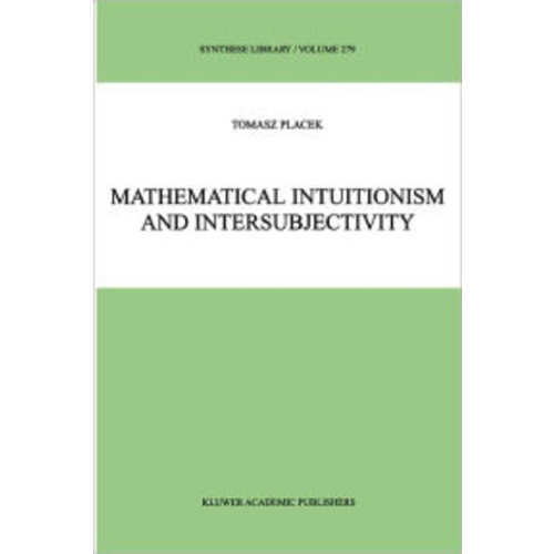 Mathematical Intuitionism and Intersubjectivity: A Critical Exposition of Arguments for Intuitionism / Edition 1