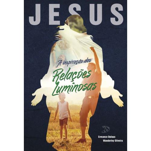 Jesus, a inspirao das relaes luminosas