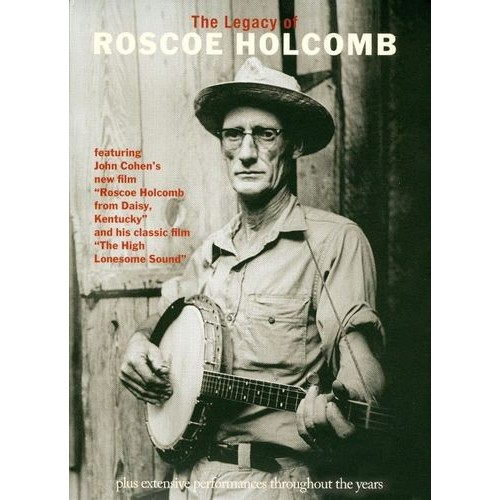 The Legacy of Roscoe Holcomb [DVD]