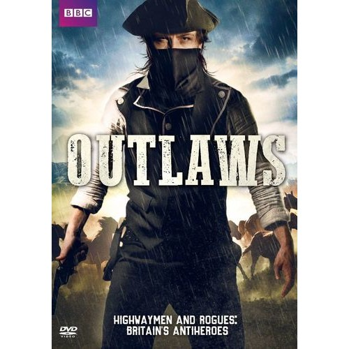 Outlaws: Highwaymen and Rogues - Britain's Antiheroes [DVD]