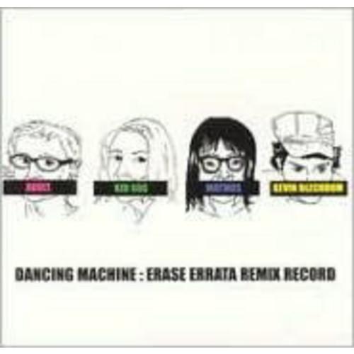 The Dancing Machine: Erase Errata Remix Record [EP]