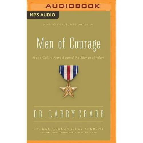 Men of Courage : God's Call to Move Beyond the Silence of Adam (MP3-CD) (Dr. Larry Crabb)