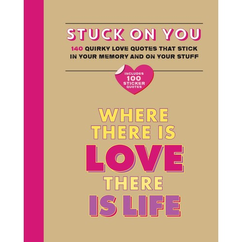 Stuck on You: Quirky Love Quotes That Stick in Your Memory... and on Your Stuff.