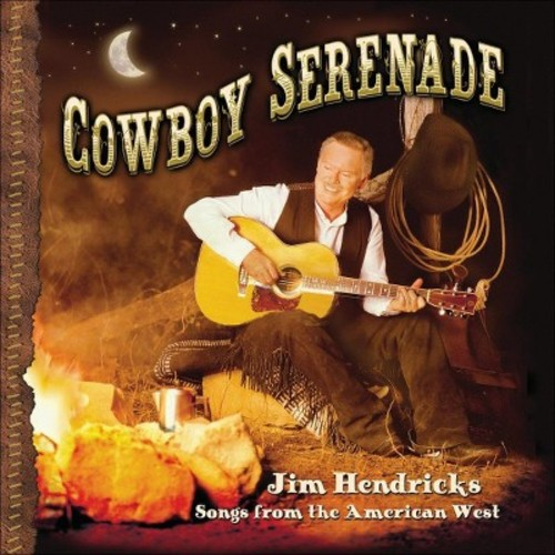 Cowboy Serenade: Songs from the American West [CD]