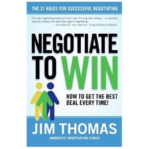 Negotiate To Win : The 21 Rules For Successful Negotiation (Hardcover)
