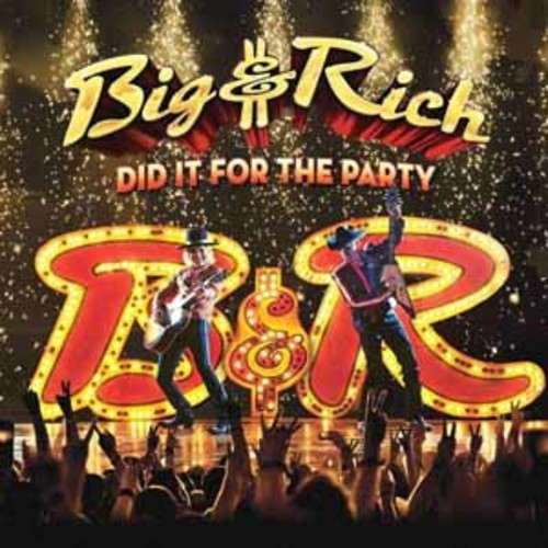 Big & Rich - Did It For The Party [Audio CD]