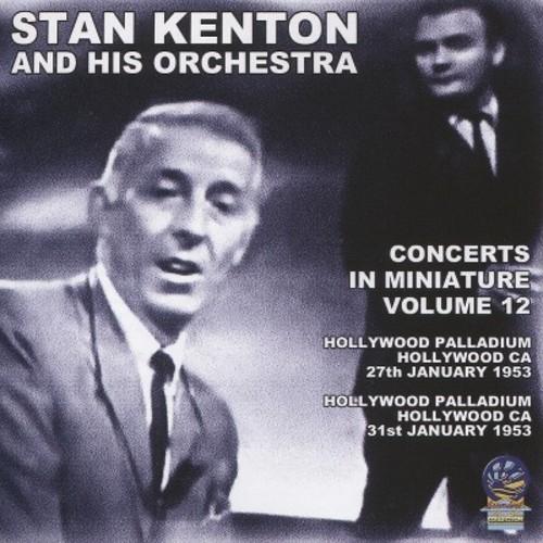 Stan kenton - Concerts in miniature:Vol 12 (CD)