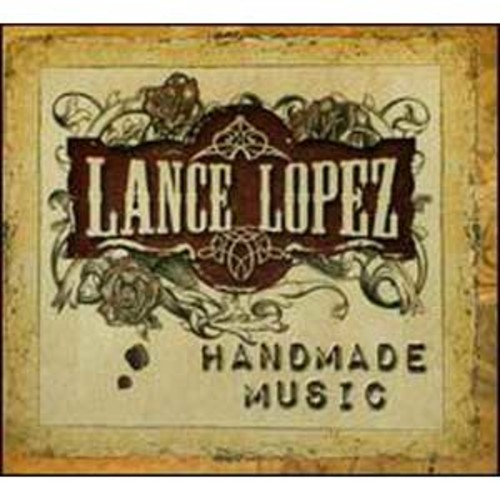 Handmade Music By Lance Lopez (Audio CD)
