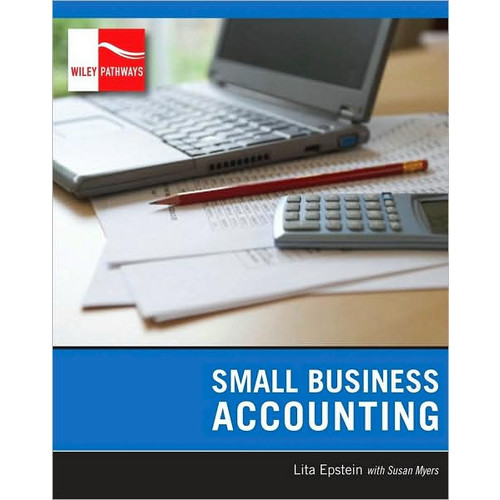 Wiley Pathways Small Business Accounting / Edition 1