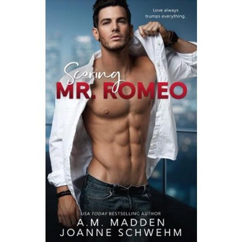 Scoring Mr. Romeo (Paperback) (A. M. Madden & Joanne Schwehm)