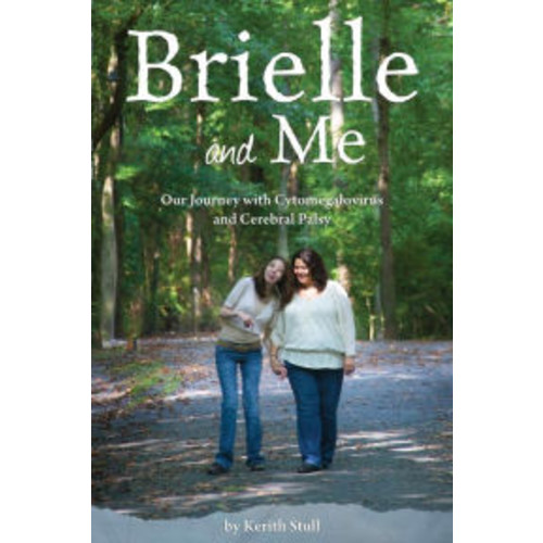 Brielle and Me: Our Journey with Cytomegalovirus and Cerebral Palsy
