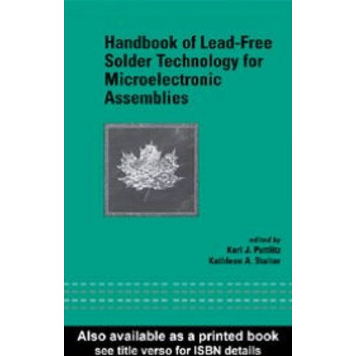 Handbook of Lead-Free Solder Technology for Microelectronic Assemblies (Mechanical Engineering Series)