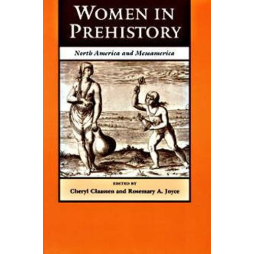 Women in Prehistory: North America and Mesoamerica / Edition 1
