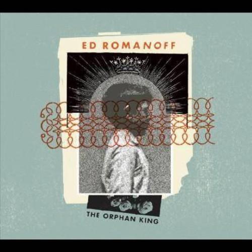 Ed Romanoff - Orphan King (CD)