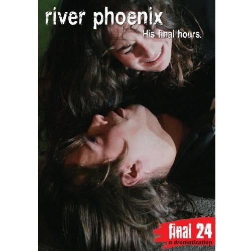 River Phoenix: Final 24 - His Final Hours [DVD] [2008]