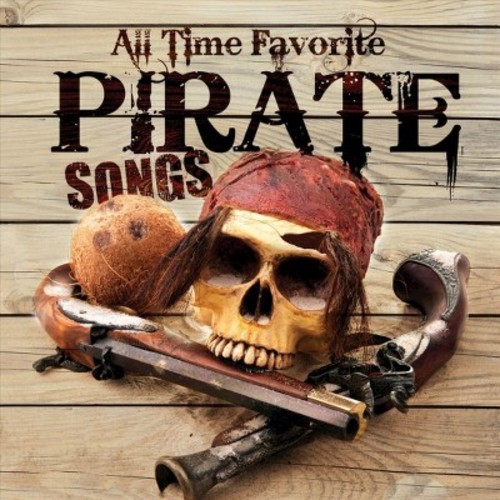 All Time Favorite Pirate Songs [CD]