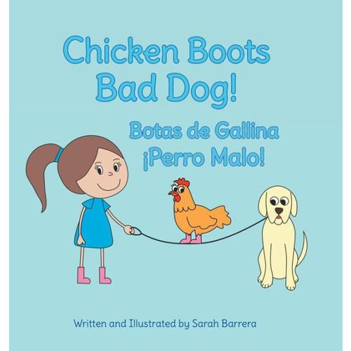 Chicken Boots: Bad Dog! / Botas de Gallina: Perro Malo!
