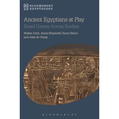 Ancient Egyptians at Play : Board Games Across Borders