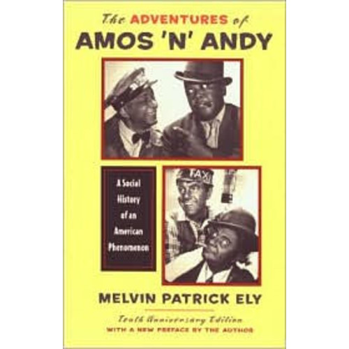 The Adventures of Amos 'n' Andy: A Social History of an American Phenomenon / Edition 1