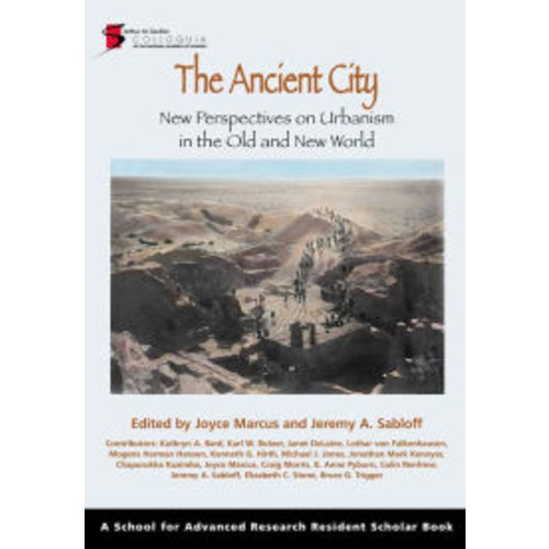 The Ancient City: New Perspectives on Urbanism in the Old and New World