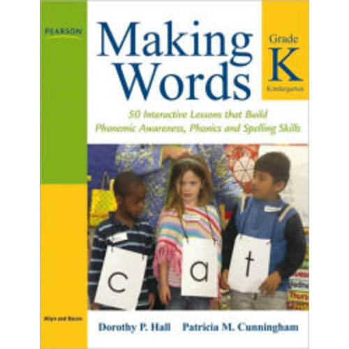 Making Words Kindergarten: 50 Interactive Lessons that Build Phonemic Awareness, Phonics, and Spelling Skills / Edition 1