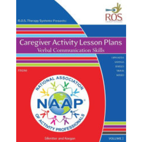 Caregiver Activity Lesson Plans: From the National Association of Activity Professionals: Verbal Communication Skills