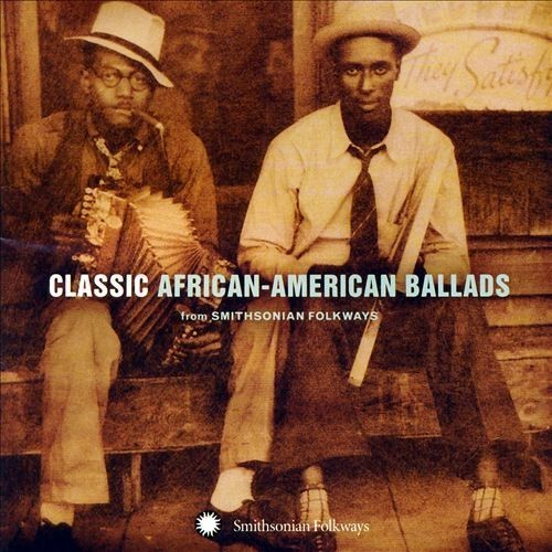 Classic African American Ballads from Smithsonian Folkways [CD]