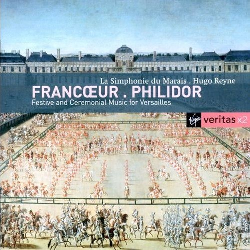 Francoeur, Philidor: Festive & Ceremonial Music for Versailles [CD]