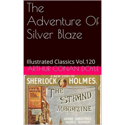 THE ADVENTURE OF SILVER BLAZE BY ARTHUR CONAN DOYLE